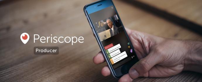 Periscope lance Producer, une nouvelle manière de produire des vidéos live professionnelles