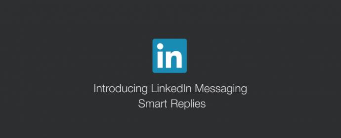 LinkedIn améliore son outil de réponse automatique pour les messages