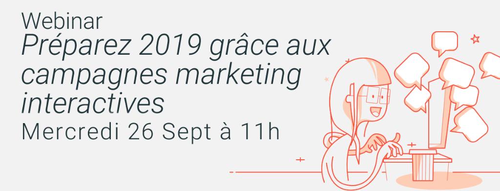 Webinar : préparez vos opérations marketing pour 2019