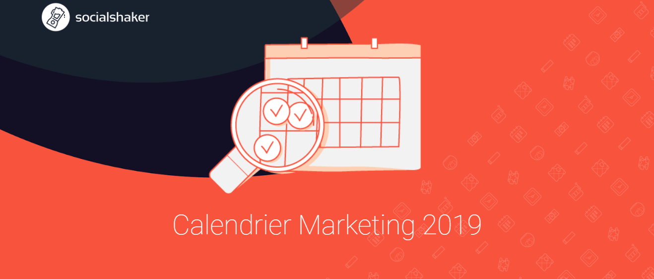 Téléchargez votre calendrier marketing : les astuces et les temps forts à ne pas rater en 2019 !